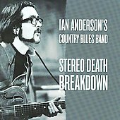 Ian Anderson (British Blues): Stereo Death Breakdown [Digipak] - Fledg'ling Record