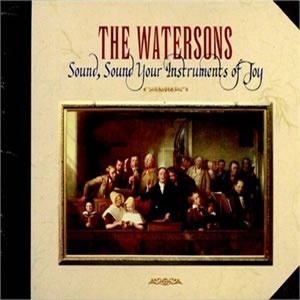 The Watersons - Sound, Sound Your Instruments of Joy
