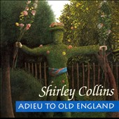 Shirley Collins: Adieu to Old England - Fledg'ling Records - FLEG 3023 - 502039330