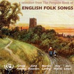 A Selection from The Penguin Book of English Folk Songs (Fellside FECD047)